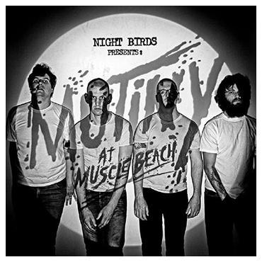 Night birds - Mutiny at Muscle Beach album