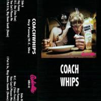 Coachwhips - Hey Fanny/H.C. She
