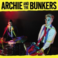 Archie and the Bunkers - S/T (Dirty Water Records)