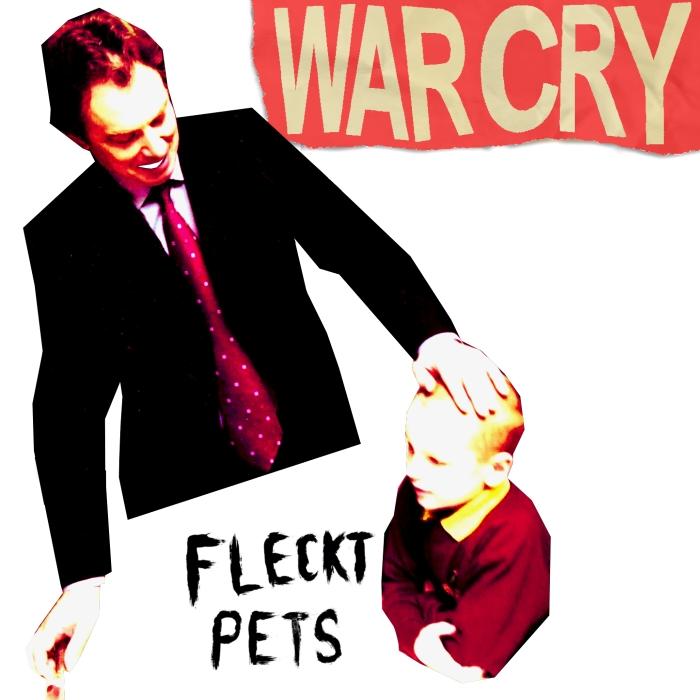Fleckt Pets War Cry Cover