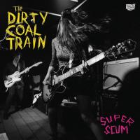 The Dirty Coal Train - Super Scum (Groovie Records)