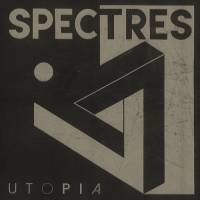 The Spectres - Utopia (Sabotage Records)