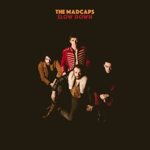 The Madcaps – Slow Down