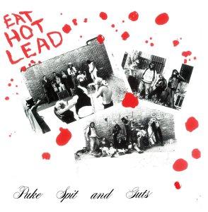 Puke, Spit & Guts – Eat Hot Lead LP