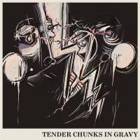 Tender Chunks in Gravy Self-Titled 7-inch