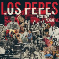 Los Pepes - Positive Negative